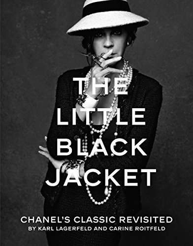 The Little Black Jacket: Chanel's Classic Revisited - Karl Lagerfeld; Carine Roitfeld
