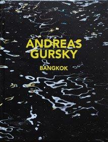 Bangkok: Publikation anlässlich der Ausstellung ANDREAS GURSKY,: Andreas Gursky