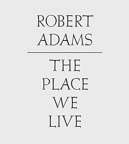 9783869305332: Robert Adams: The Place We Live