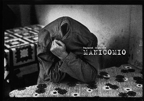 9783869305356: Raymond Depardon: Manicomio: Selected Madness (201)