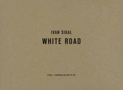 9783869305387: Ivan Sigal: White Road