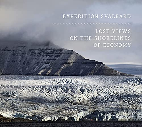 9783869305905: Expedition Svalbard: Lost Views on the Shorelines of Economy