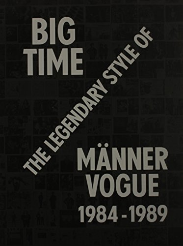 Big time. The legendary style of Männer: Mode.- Lagerfeld, Karl