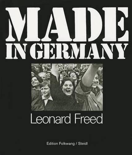 Leonard Freed: Made in Germany/Re-Made: Reading Leonard: Leonard Freed