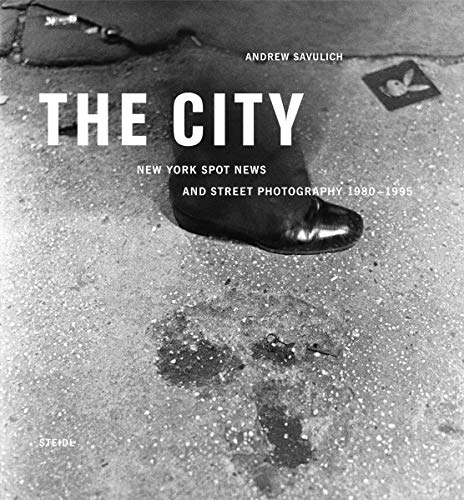 9783869306902: The City: New York Spot News and Street Photography 1980 -1995