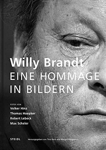 Willy Brandt: Eine Hommage in Bildern Keck,: Keck, Tina; Klingsorn,