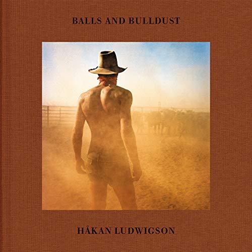 Hakan Ludwigson: Balls and Bulldust (Hardcover): Hakan Ludwigson