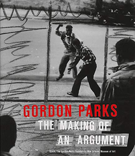 9783869307213: Gordon Parks: The Making of an Argument