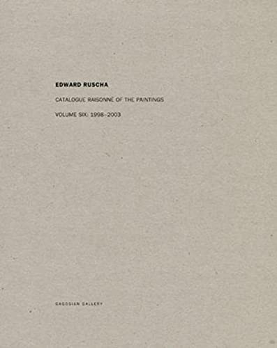 9783869307404: 6: Ed Ruscha: Catalogue Raisonné of the Paintings, Volume Six: 1998-2003