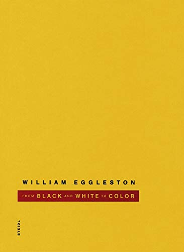 9783869307930: William Eggleston: From Black and White to Colour