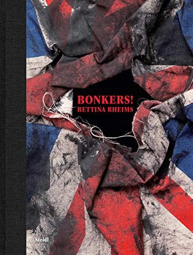 9783869308036: Bettina Rheims: Bonkers!: A Fortnight in London