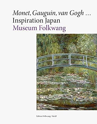 Monet, Gauguin, van Gogh . Inspiration Japan: Museum Folkwang, Museum