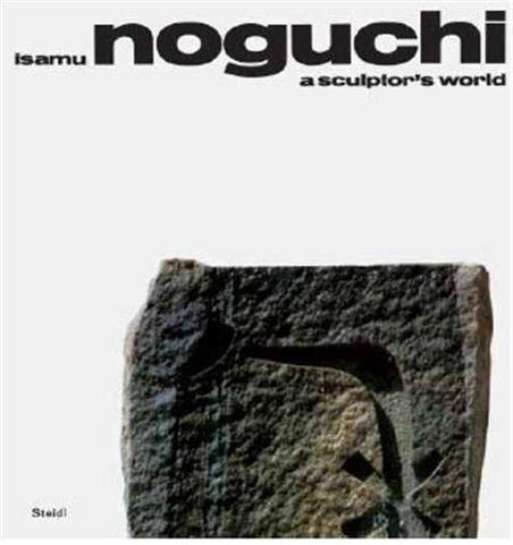 9783869309156: Isamu Noguchi: A Sculptor's World