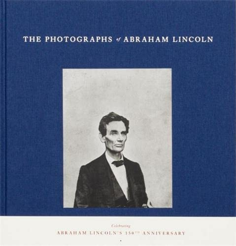 The Photographs of Abraham Lincoln: Peter W. Kunhardt