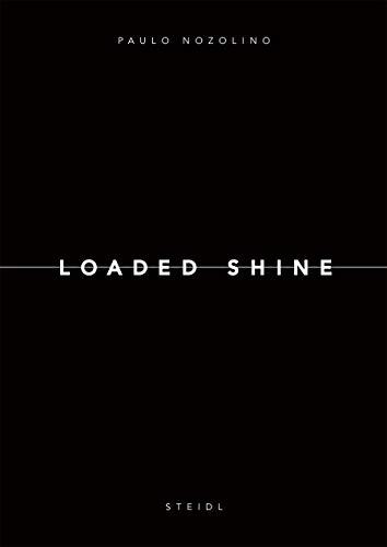 9783869309729: Paolo Nozolino: Loaded Shine