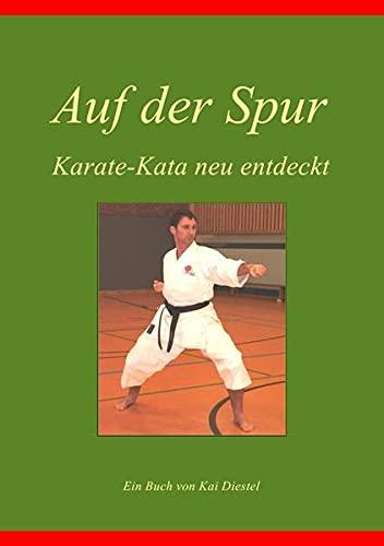 9783869311654: Auf der Spur, KarateKata neu entdeckt