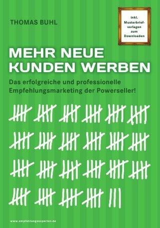 9783869316499: MEHR NEUE KUNDEN WERBEN: Das erfolgreiche und professionelle Empfehlungsmarketing der Powerseller