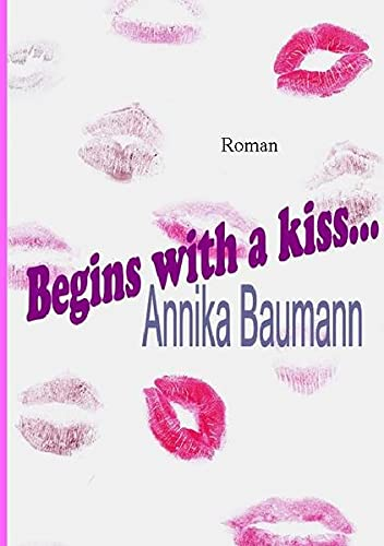 9783869317151: Begins with a kiss . . . (German Edition)