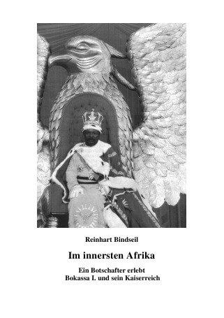9783869318554: Im innersten Afrika. Ein Botschafter erlebt Bokassa I. und sein Kaiserreich