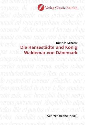 9783869320168: Die Hansest�dte und K�nig Waldemar von D�nemark