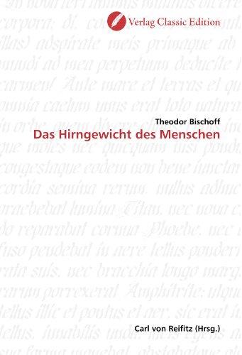 Das Hirngewicht des Menschen (German Edition): Theodor Bischoff