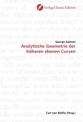 Analytische Geometrie der höheren ebenen Curven (German Edition): George Salmon