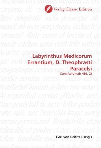 9783869326252: Labyrinthus Medicorum Errantium, D. Theophrasti Paracelsi: Cum Adiunctis (Bd. 2)