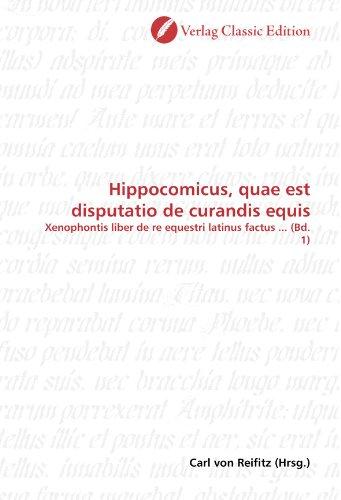 9783869327389: Hippocomicus, quae est disputatio de curandis equis: Xenophontis liber de re equestri latinus factus ... (Bd. 1) (German Edition)