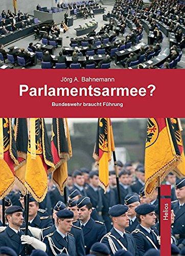 9783869330297: Parlamentsarmee?: Bundeswehr braucht Führung