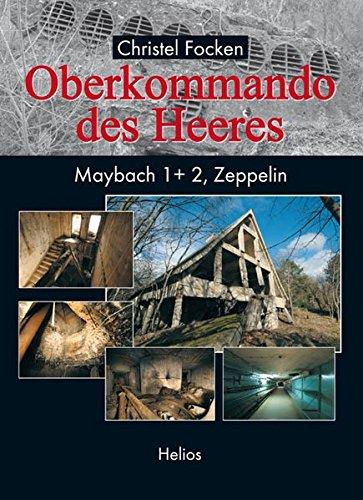 Oberkommando des Heeres: Maybach 1 + 2, Zeppelin - Focken Christel