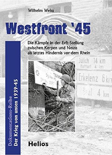 9783869330624: Westfront '45: Die Kämpfe in der Erft-Stellung zwischen Kerpen und Neuss als letztes Hindernis vor dem Rhein