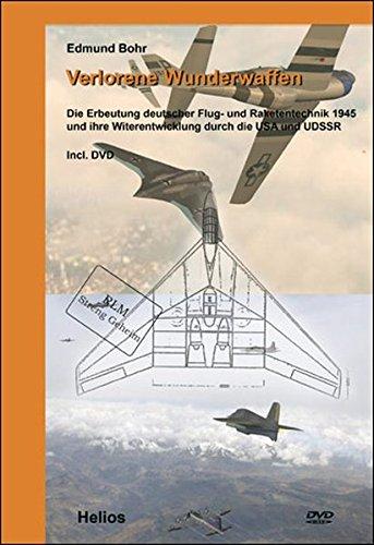 9783869330723: Verlorene Wunderwaffen: Die Erbeutung deutscher Flug- und Raketentechnik 1945 und ihre Weiterentwicklung durch die USA und UdSSR