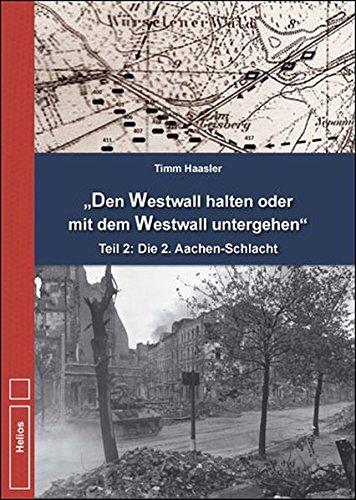 9783869330884: Den Westwall halten oder mit dem Westwall untergehen