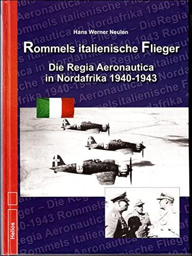 9783869331010: Rommels italienische Flieger: Die Regia Aeronautica in Nordafrika 1940-1943