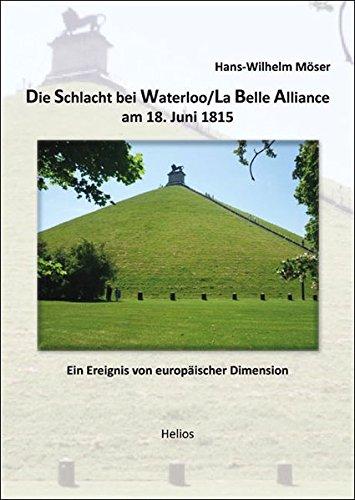 9783869331140: Die Schlacht bei Waterloo/La Belle Alliance am 18. Juni 1815