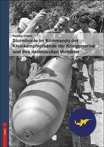 Sturmboote im Kommando der Kleinkampfverbände der Kriegsmarine und ihre italienischen ...