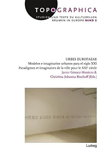 Urbes Europaeae: Modelos e imaginarios urbanos para: Javier Gómez-Montero