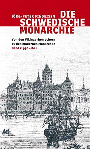 9783869350288: Die schwedische Monarchie - Von den Vikingerherrschern zu den modernen Monarchen, Band 1: 950 - 1611
