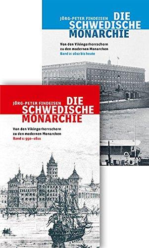 Die schwedische Monarchie - Von den Vikingerherrschern zu den modernen Monarchen: Jörg-Peter ...