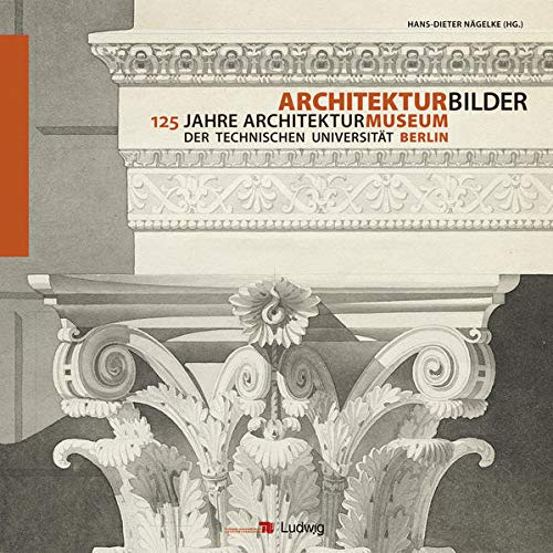 9783869351360: Architekturbilder125 Jahre Architekturmuseum der Technischen Universität Berlin