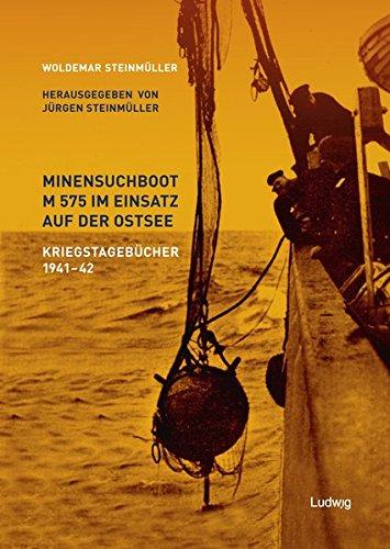9783869352077: Minensuchboot M 575 im Einsatz auf der Ostsee -Kriegstageb�cher 1941-42