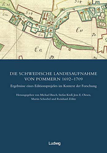 9783869352404: Die Schwedische Landesaufnahme von Pommern 1692-1709. Ergebnisse eines Editionsprojekts im Kontext der Forschung