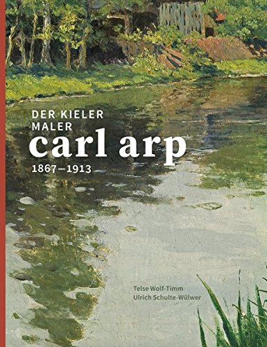 9783869352824: Der Kieler Maler Carl Arp (1867-1913)