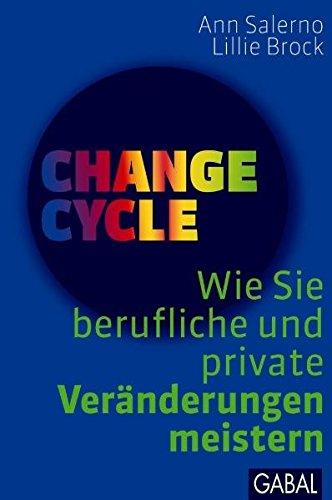 Change Cycle: Wie Sie berufliche und private: Salerno, Ann und
