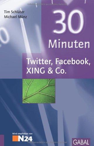 9783869360775: 30 Minuten Twitter, Facebook, XING & Co