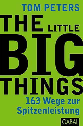 The Little Big Things (3869361719) by Tom Peters