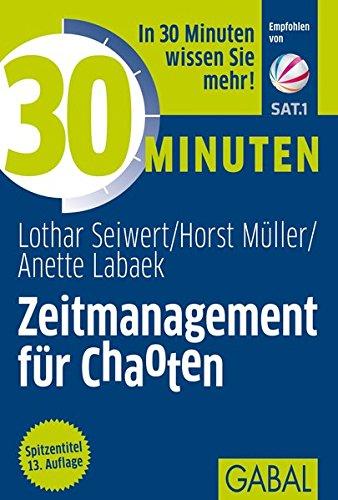 9783869363790: 30 Minuten Zeitmanagement für Chaoten