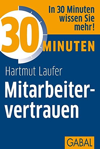 30 Minuten Mitarbeitervertrauen - Hartmut Laufer