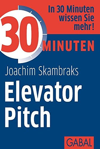 9783869364179: 30 Minuten Elevator Pitch