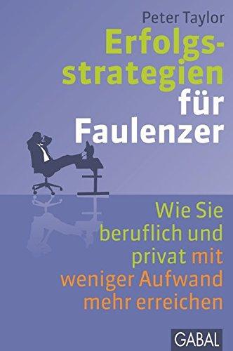 Erfolgsstrategien für Faulenzer (3869364742) by Peter Taylor